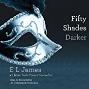 Fifty Shades Darker: Book Two of the Fifty Shades Trilogy | E. L. James