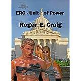 ERG: Unit of Power ~ Roger E Craig