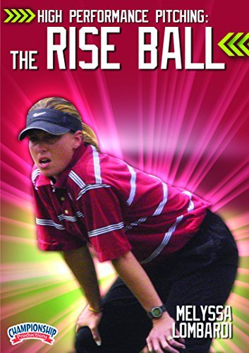 High Performance Pitching: The Rise Ball by Melyssa Lombardi
