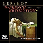 The French Revolution: 1789 - 1799 | Leo Gershoy
