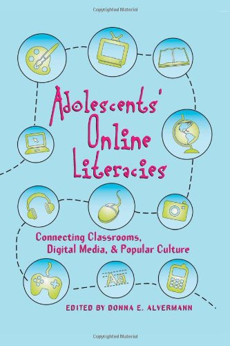 Adolescents' Online Literacies: Connecting Classrooms, Digital Media, and Popular Culture (New Literacies and Digital Epistemologies)