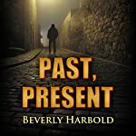 Past, Present | Beverly Harbold