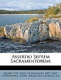 img - for Assertio Septem Sacramentorum; book / textbook / text book