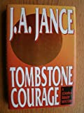 Tombstone Courage (0688132472) by Jance, J.A.