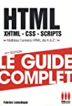 HTML, XHTML, CSS, SCRIPTS : Le guide...