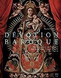 echange, troc Raphaëlle Carreau - Dévotion baroque : Trésors du musée de Chaumont