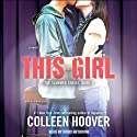 This Girl: A Novel: Slammed, Book 3 Audiobook by Colleen Hoover Narrated by Kirby Heyborne