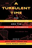 img - for A Turbulent Time: The French Revolution and the Greater Caribbean (Blacks in the Diaspo) book / textbook / text book