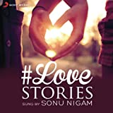 #Love Stories Sung by Sonu Nigam