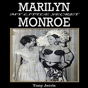 Marilyn Monroe: My Little Secret | [Tony Jerris]