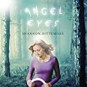 Angel Eyes (       UNABRIDGED) by Shannon Dittemore Narrated by Cassandra Campbell