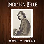 Indiana Belle: American Journey, Book 3 | John A. Heldt
