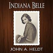 Indiana Belle: American Journey, Book 3 | John A. Heldt