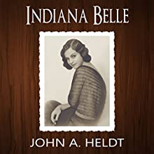 Indiana Belle: American Journey, Book 3 Audiobook by John A. Heldt Narrated by Chaz Allen
