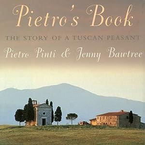 Pietro's Book: The Story of a Tuscan Peasant | [Pietro/Jenny Pinti/Bawtree, Jenny Bawtree]