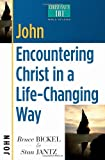 John: Encountering Christ in a Life-Changing Way (Christianity 101 Bible Studies) (0736907912) by Bickel, Bruce