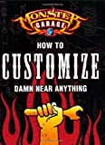 Monster Garage: How to Customize Damn Near Anything