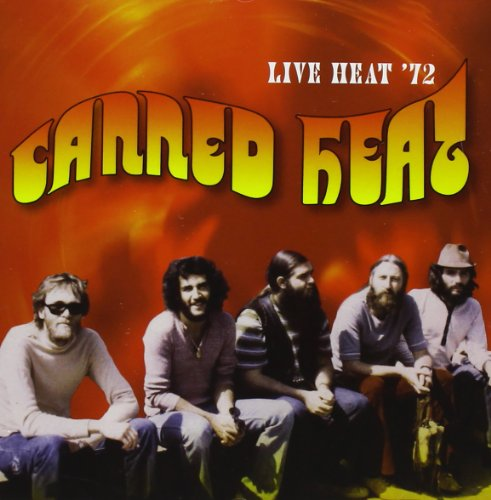 Canned Heat - Live Heat '72 (Original Recording Remast
