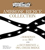img - for Ambrose Bierce Collection: A Horseman in the Sky, An Occurrence at Owl Creek Bridge (Classic Collection (Brilliance Audio)) book / textbook / text book