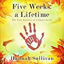 Five Weeks: a Lifetime: The True Journey of Clinton Jacob Audiobook by Hannah Sullivan Narrated by Karen P. Luisi