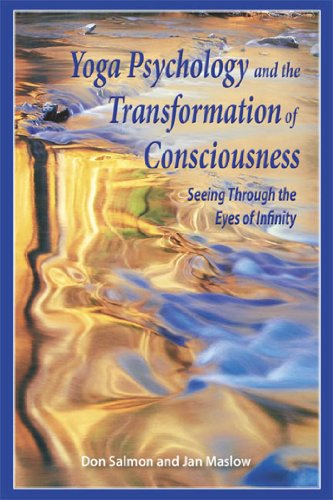 Yoga Psychology and the Transformation of Consciousness: Seeing Through the Eyes of Infinity