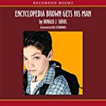 Encyclopedia Brown Gets His Man | Donald Sobol