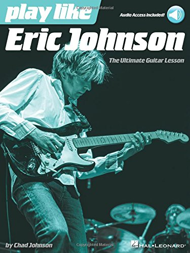 play-like-eric-johnson-the-ultimate-guitar-lesson