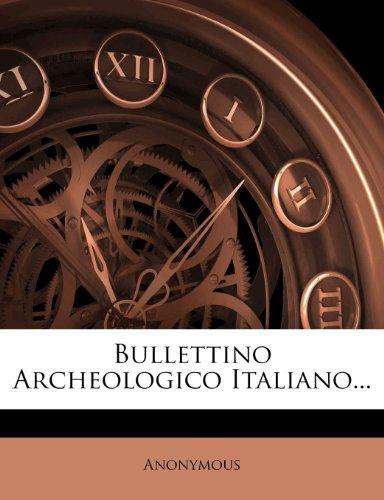 Bullettino Archeologico Italiano...