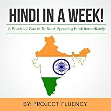 Hindi in a Week!: The Ultimate Mini Crash Course for Beginners Audiobook by  Project Fluency Narrated by Amit Rathore