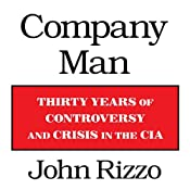 Company Man: Thirty Years of Controversy and Crisis in the CIA | [John Rizzo]