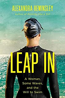 Book Cover: Leap In: A Woman, Some Waves, and the Will to Swim