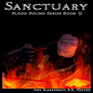 Sanctuary: Blood Bound Series, Book 9 | [Amy Blankenship, R. K. Melton]