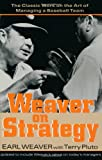 img - for Weaver on Strategy: The Classic Work on the Art of Managing a Baseball Team book / textbook / text book
