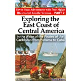 Exploring the East Coast of Central America:In the Wake of the Pirates of the Caribbean from Panama to Cuba (Seven Seas Adventures Book 2) ~ Anne E. Brevig