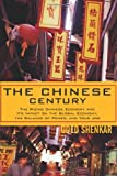 img - for The Chinese Century: The Rising Chinese Economy and Its Impact on the Global Economy, the Balance of Power, and Your Job book / textbook / text book