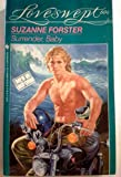 SURRENDER, BABY (Loveswept No. 604) (0553443712) by Forster, Suzanne