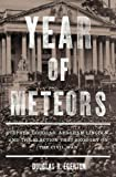 img - for Year of Meteors: Stephen Douglas, Abraham Lincoln, and the Election that Brought on the Civil War book / textbook / text book