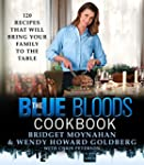The Blue Bloods Cookbook: 120 Recipes...