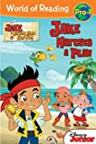 Jake and the Never Land Pirates: Jake Hatches a Plan (World of Reading)