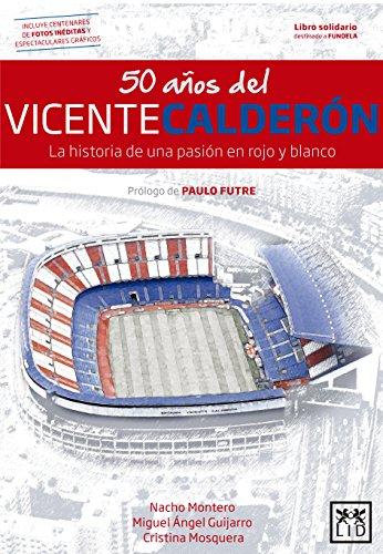 50 años del Vicente Calderón (VIVA)