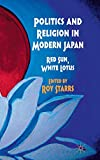 img - for Politics and Religion in Modern Japan: Red Sun, White Lotus book / textbook / text book