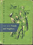 img - for The New Friends and Neighbors (The New Basic Readers) Dick & Jane book / textbook / text book