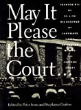 May It Please the Court...: Live Recordings of the Supreme Court in Session (1565840356) by Irons, Peter H.
