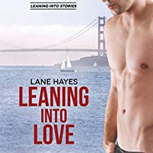 Leaning into Love: Leaning into Stories, Book 1 Audiobook by Lane Hayes Narrated by Seth Clayton