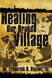 Healing Our Broken Village