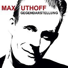 Gegendarstellung Hörspiel von Max Uthoff Gesprochen von: Max Uthoff