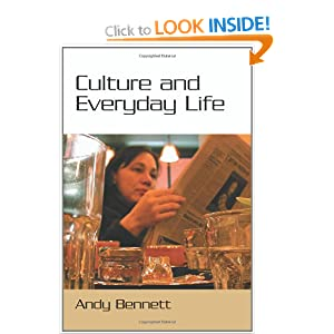 Culture and Everyday Life Andy Bennett