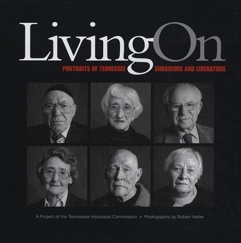 Living On: Portraits of Tennessee Survivors and Liberators