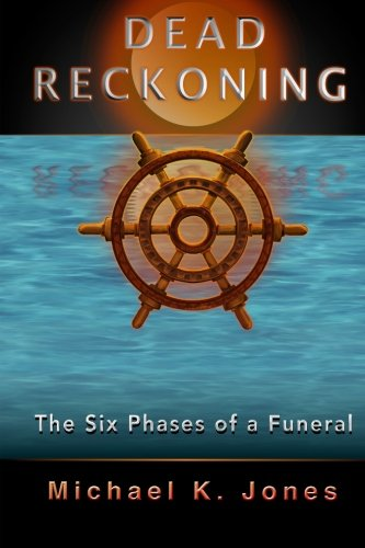 Dead Reckoning: The Six Phases of a Funeral