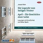 Die Legende vom heiligen Trinker / April: Die Geschichte einer Liebe   Joseph Roth